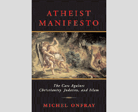 Atheist Manifesto by Michel Onfray