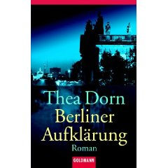 Berliner Aufklärung von Thea Dorn