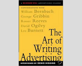 The Art of Writing Advertising von Denis Higgins