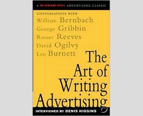 The Art of Writing Advertising von Denis Higgins