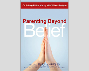 Parenting Beyond Belief by Dale McGowan (ed.)