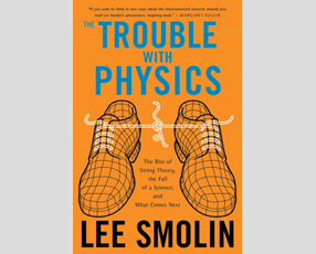 The Trouble With Physics by Lee Smolin